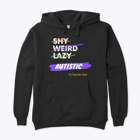 Shy Weird Lazy Autistic Hoodie